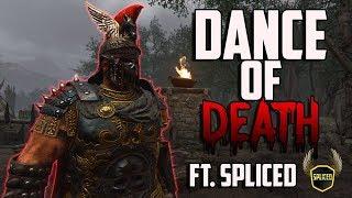 For Honor: Centurion Dance of Death! Ft. Spliced
