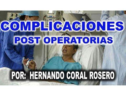 COMPLICACIONES POST OPERATORIAS - COMPLICACIONES DESPUÉS DE ALGUNA OPERACIÓN