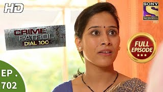 Crime Patrol Dial 100  -  Ep 702 -  Full Episode  - 30th January, 2018