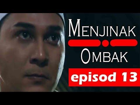 Menjinak Ombak| Episode 13