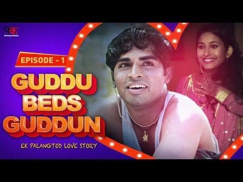 Guddu Beds Guddun Episode 1 New Web Series Hindi 2017 First Kut Productions