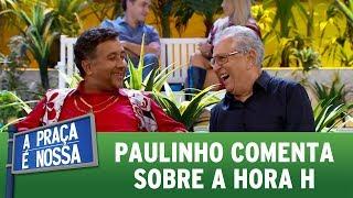 Paulinho comenta sobre a hora H | A Praça É Nossa (25/05/17)