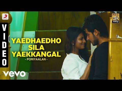 Poriyaalan - Yaedhaedho Sila Yaekkangal Video | Harish Kalyan | M.S. Jones