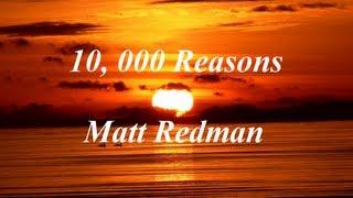 10, 000 Reasons by Matt Redman with Lyrics