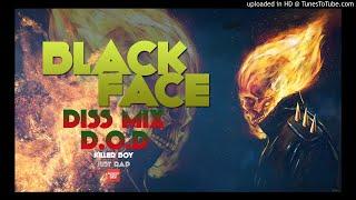 BLACK FACE -  مكس دسات - DISS OR DIE