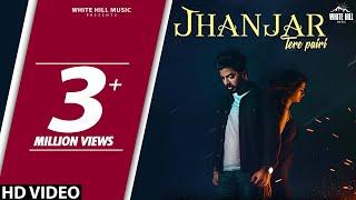 Jhanjar Tere Pairi (Full Song) Gur Chahal Ft Tanya, Jay K | New Punjabi Song 2018 | White Hill Music