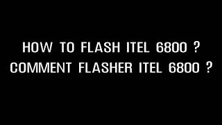 FLASHER ITEL 6800 AVEC SPDFLASHTOOL / FLASH ITEL 6800 WITH SPDFLASHTOOL