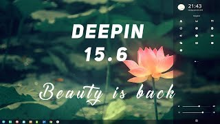 [Whats New] Deepin OS 15.6:  BEAUTY IS BACK!