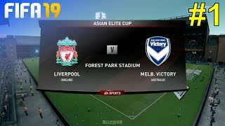 FIFA 19 - Liverpool Career Mode #1: vs. Melbourne Victory (Asian Elite Cup)