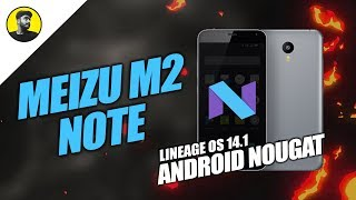 Android Nougat 7.1 for MEIZU M2 Note & Overview | LineageOS 14.1