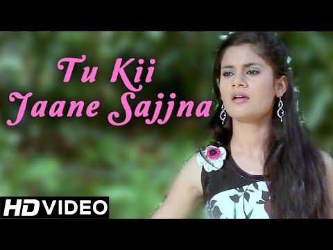 Xxx Mp4 Tu Ki Jaane Sajna Tu Kii Jaane Sajjna New Punjabi Songs 2014 Official HD Song 3gp Sex