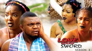 Love beyond Sword Season 3  - 2017 Latest Nigerian Nollywood Movie
