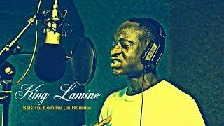 King Lamine - Bats Toi Comme Un Homme