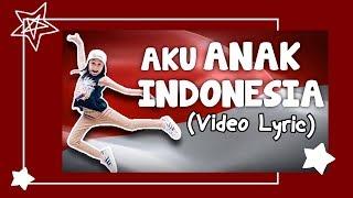 ZARA LEOLA - AKU ANAK INDONESIA (Video Lyric)