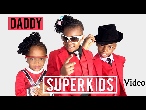 The Super kids Daddy Official Video