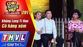 THVL | Cười xuyên Việt – Tiếu lâm hội 2017: Tập 5: Cô hàng xóm - Khủng Long Tí Hon (Full)