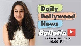 Latest Hindi Entertainment News From Bollywood | Sara Ali Khan | 13 November 2018 | 10:00 PM