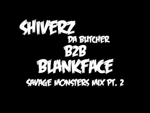Shiverz B2B Blankface - Savage Monsters Mix Pt. 2 [Free Download]