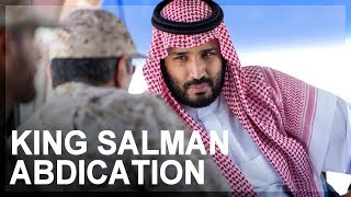Abdication of King Salman in Saudi Arabia