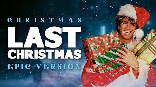 Last Christmas - Epic Music Version | Christmas Songs