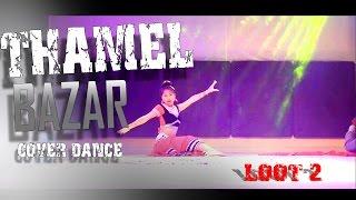 THAMEL BAZAR - DANCE COVER VIDEO /LOOT 2 /Alisha Rai, Dayahang Rai, Saugat Malla | Nischal Basnet