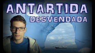 Antártida Desvendada - Que mistérios esconde o continente gelado?