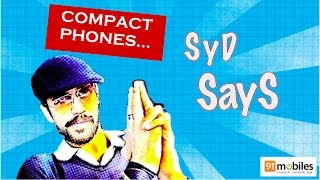 Compact smartphones: Are small screen phones  dead? Best options available... : SyD SayS (Ep01)