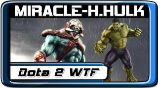 Dota 2 WTF Episode | Miracle- Huskar-Hulk!