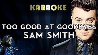 Sam Smith - Too Good at Goodbyes | Official Karaoke Instrumental Lyrics Cover Sing Along