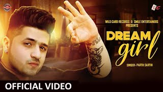 DREAM GIRL - PARTH SARTHI(Official Song) | 4K Video | Latest Punjabi Songs 2018 | Wild Card Records