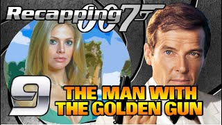 Recapping 007 #9 - The Man With The Golden Gun (1974) (Review)