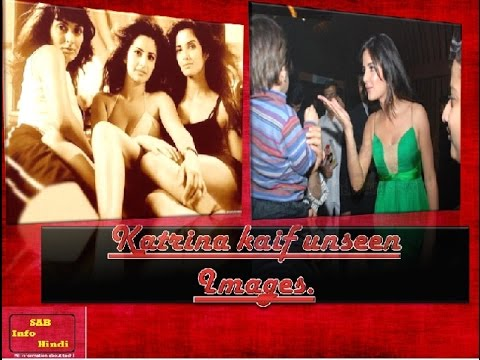 Watch Katrina kaif unseen hot images in one video...you never seen before !!!