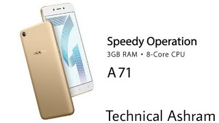 Oppo A71 2018 Edition Specifications and Reviews 🔥🔥    Technical Ashram