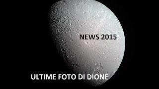 Sonda Cassini manda le ultime foto della luna di Saturno Dione, ora punta verso Encelado