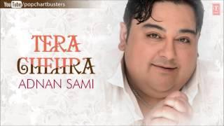 Roothay Huay Ho Kyun Full Song - Adnan Sami - Tera Chehra Album Songs
