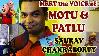 Meet the Voice of Motu & Patlu - Saurav Chakraborty