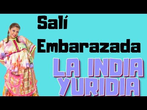 LA INDIA YURIDIA SALI EMBARAZADA