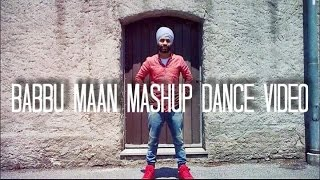 Babbu Maan Latest Punjabi Mashup Dance Video By | Shael Singh | Freestyle Bhangra - Dj Hans