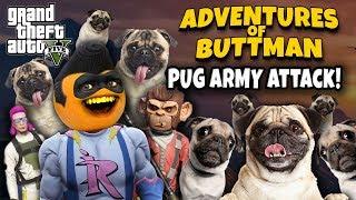 Adventures of Buttman #30: Pug Army Attack! (Annoying Orange GTA V)