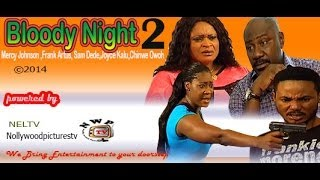 Bloody Night 2    -       2014  Nigeria Nollywood Movie