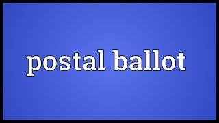 Postal ballot Meaning