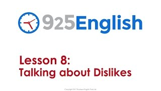925 English Lesson 8 - Talking about Dislikes in English | ESL English Conversation Lessons