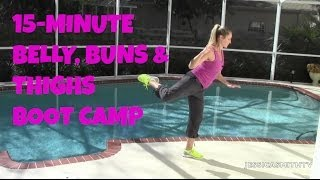 15-Minute Belly, Buns & Thighs Boot Camp (Intermediate to Advanced)