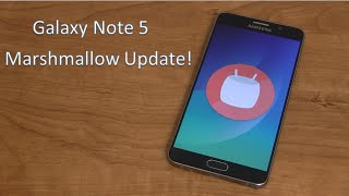 Galaxy Note 5 Android 6.0.1 Marshmallow Update!