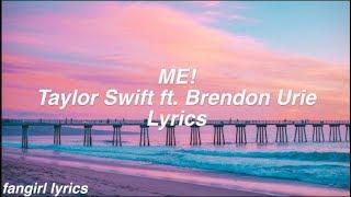 ME!    Taylor Swift Ft. Brendon Urie Lyrics