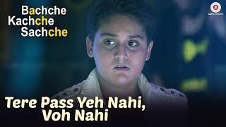 Tere Pass Yeh Nahi, Voh Nahi   Bachche Kachche Sachche   Bharath & Vaishnavi   Ravi Shankar S