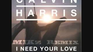 Calvin Harris ft Ellie Goudling  I Need Your Love (MIKz Remix)