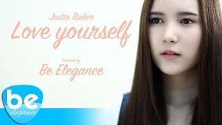 Love Yourself - Justin Bieber | Covered by Be Elegance
