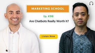 Are Chatbots Really Worth It? | Ep. #308