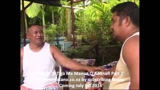 O Tiga Ma Manua O Ananafi - Part 2 - Trailer